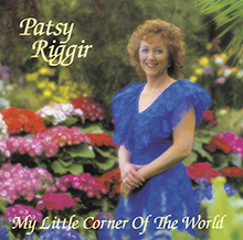 Patsy_Riggir_-_My_Little_Corner_of_the_World.jpg